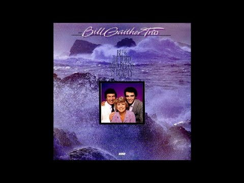 THE BILL GAITHER TRIO - I Then Shall Live