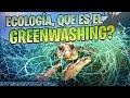 """La TRAMPA de algunos grupos ECOLÓGICOS, el """"GREENWASHING"""""""