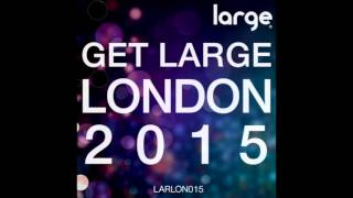 Get Large London 2015 (Full DJ Mix)