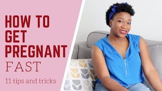 How to get pregnant fast | 11 tips and tricks for quick conception | How to make a baby