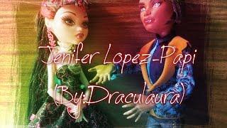 Jennifer Lopez - Papi (BYDraculaura)