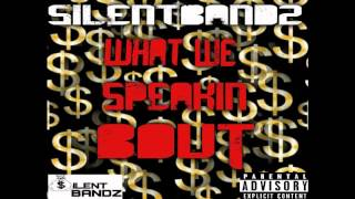 Brennan(SilentBandz)- What We Speakin Bout Ft. Gee