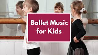 🎼BALLET MUSIC for KIDS 👼**PIANO MUSIC for children to DANCE**❤️❤️❤️