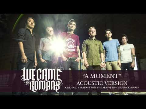 The moment acoustic