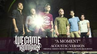 "We Came As Romans ""A Moment"" (Acoustic)"