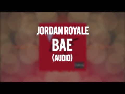 Jordan Royale - Bae (Audio)