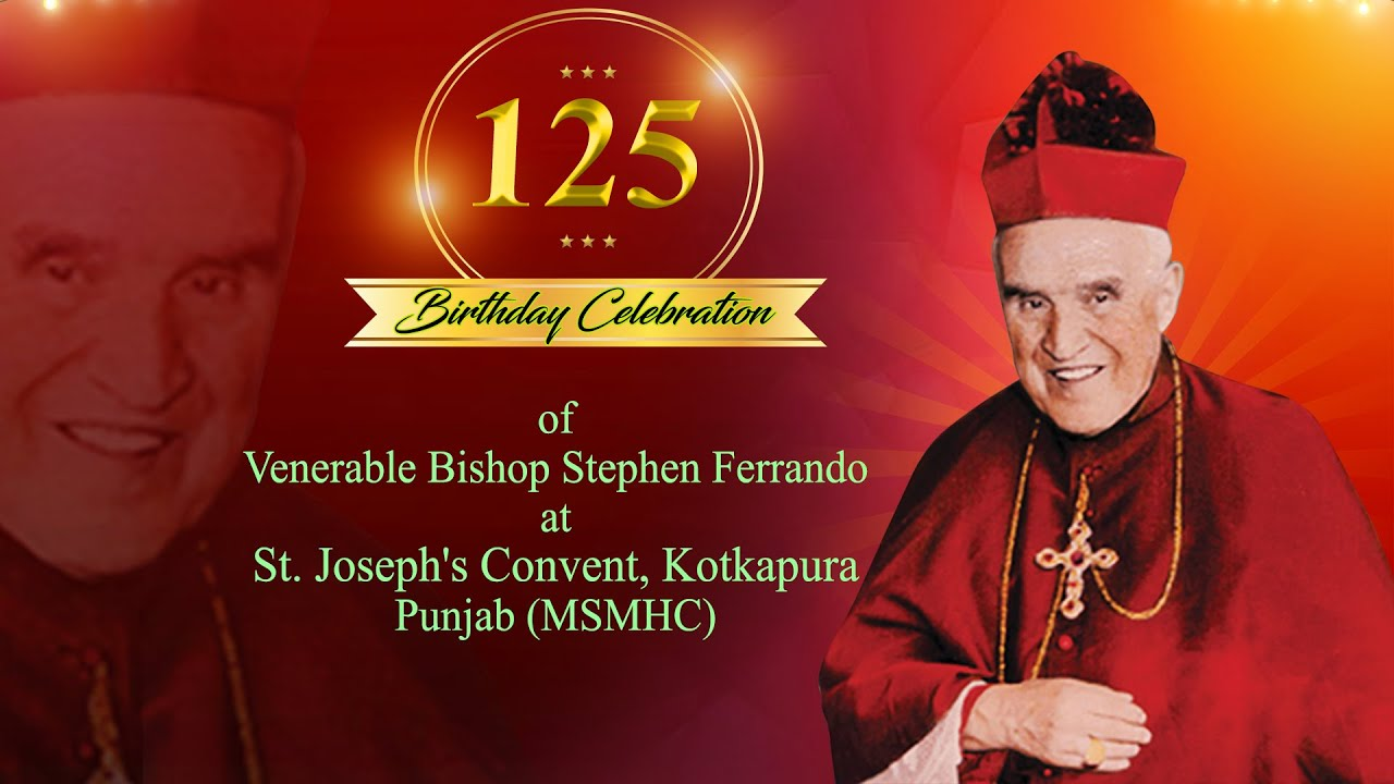 125th Birthday Celebration | Venerable Bp.Stephen Ferrando | St.Joseph's catholic Church, Kotkapura