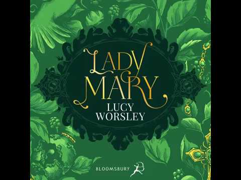 Watch Lucy Worsley introduce her novel Lady Mary