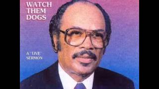 B.W. Smith - Watch Them Dogs (Full Classic Sermon)