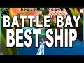 What is the Best Ship in Battle Bay?