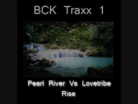 BCK Traxx Pearl River vs Lovetribe - Rise.wmv