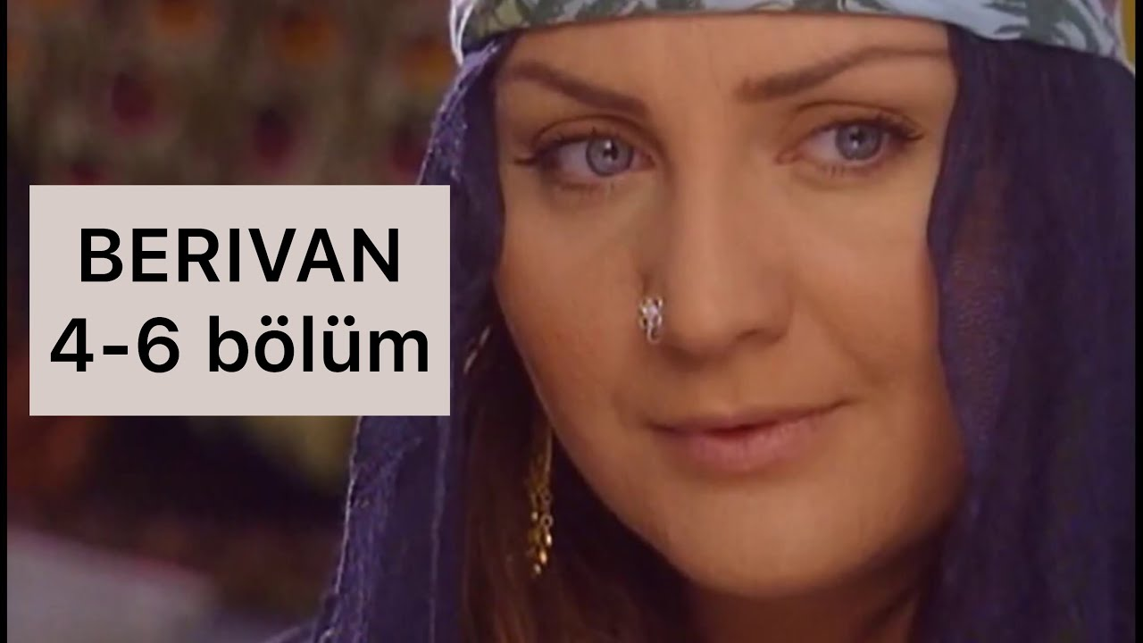 Türk film BERIVAN 4-5-6 BÖLÜM TÜM SERİ SÖZLEŞMELERİ. Sibel Can. 2002