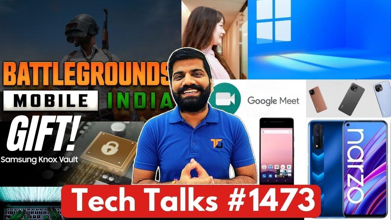 Tech Talks #1473 - BGMI Special Gift, Xiaomi Sound Charging, Chip Theft, Knox Vault, Windows 11