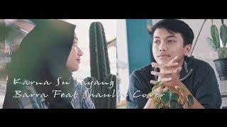 Karna Su Sayang - Near Feat Dian Sorowea (Barra Razan Ft Shaulla Cover)