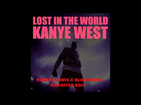 Kanye & Tiesto - Lost In The World (Robert Lëwis x Bloodmonë Revisited Edit) (PREVIEW)