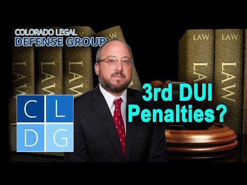 3rd DUI in Colorado – What penalties am I facing?
