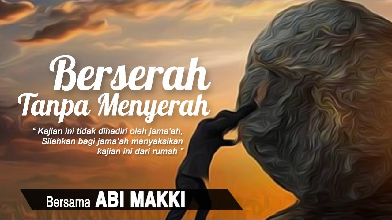 Download Berserah Tanpa Menyerah   Bersama Abi Makki