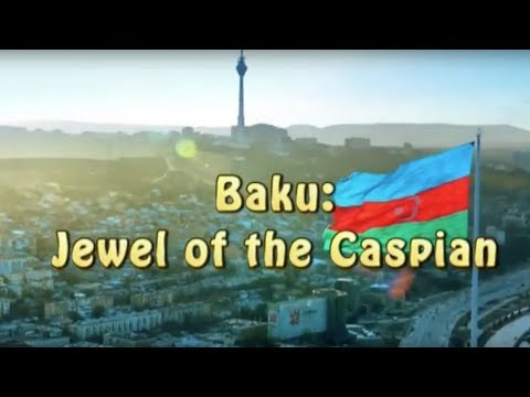 BAKU, JEWEL OF THE CASPIAN -- ECONEWS with Nancy Pearlman