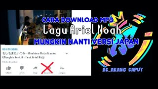 Cara download Lagu Mp3 Moshimo Mata Itsuka - もしもまたいつか  (Mungkin Nanti) - feat Ariel Nidji