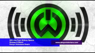 Will.I.Am Ft. Britney Spears - Scream & Shout (Denys Victoriano Remix) UNRELEASED VIDEO