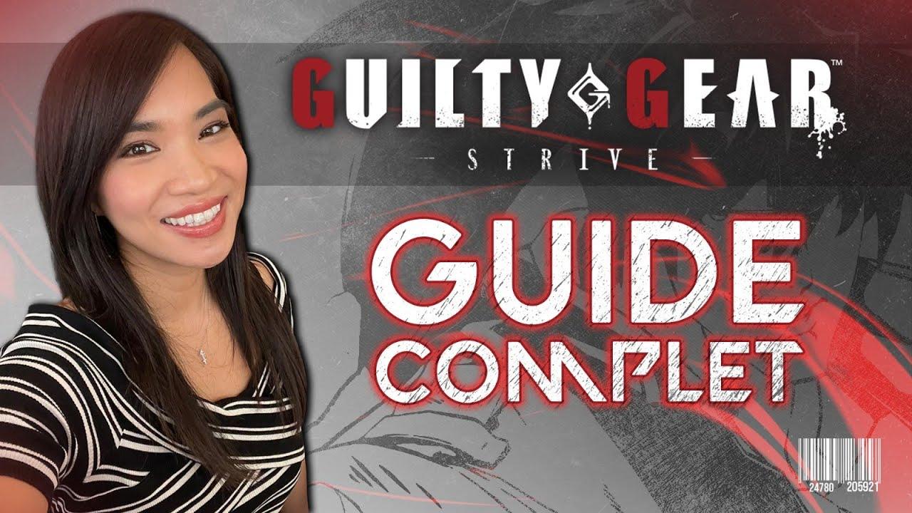 Guilty Gear Strive - LE GUIDE COMPLET ! (Même pour débutants !)