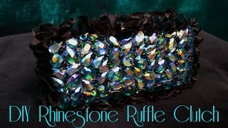 How To Make A Rhinestone Ruffle Clutch