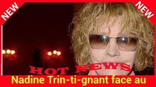 Nadine Trintignant face au retour de Bertrand Cantat : « C'est un tueur, il ne doit pas être sur