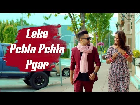 New Song 2018 | Leke Pehla Pehla Pyar ( Full Song ) | Latest Hindi Song