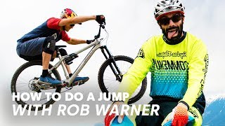 Rob Warner Teaches You How to Jump | MTB Lessons with Rob