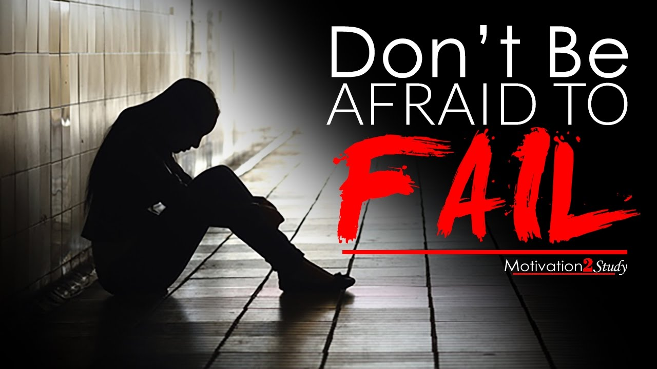 Image result for Don't Be Afraid To Fail
