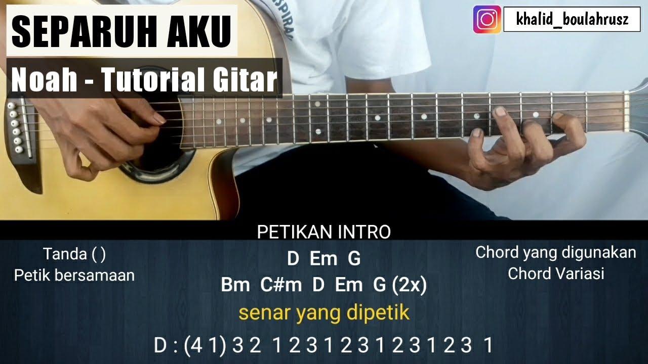 Tutorial Gitar Separuh Aku - NOAH (Chord Asli)
