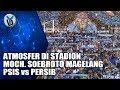 ATMOSFER DI STADION MOCH. SOEBROTO MAGELANG   PSIS SEMARANG vs PERSIB BANDUNG