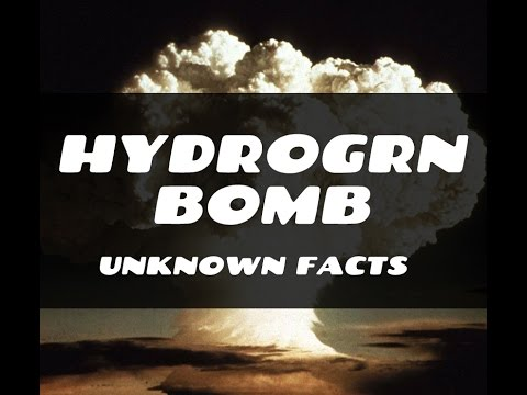 Hydrogen Bomb Facts || 2017 || Some unknown facts you should know .