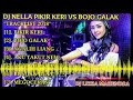 DJ PIKIR KERI VS BOJO GALAK REMIX BREAKBEAT TERBARU 2018 (( FULL KENCENG HABIS )) DJ LIZZA MAHENDRA