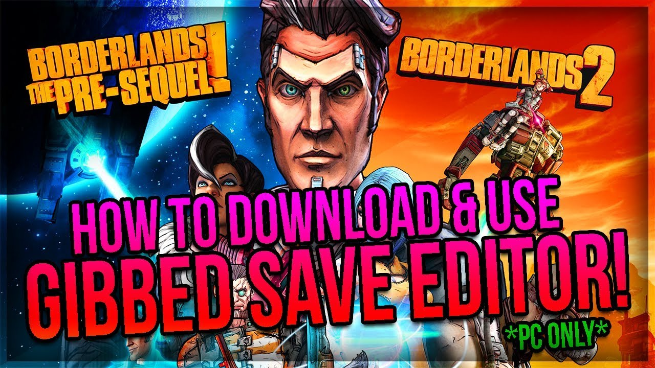 how to edit borderlands 2 save files