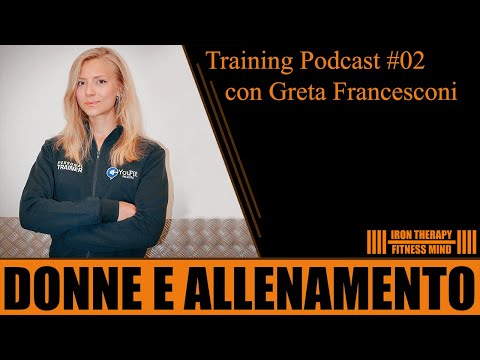Training Podcast #02 - Come si devono allenare le donne per migliorare? - con Greta Francesconi