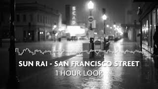 Sun Rai - San Francisco Street (1 Hour Loop)