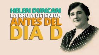 Helen Duncan, la BRUJA detenida antes del Día D