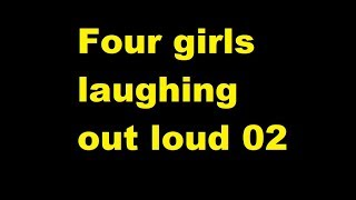 Four girls laughing out loud 02 Sound Effect