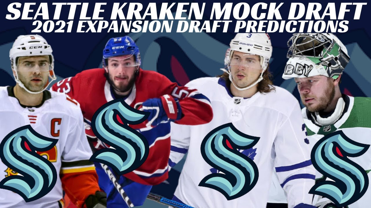 Updated 2021 NHL Expansion Draft Predictions for the Seattle Kraken