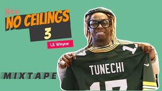 No Ceilings 3 FULL Mixtape - Lil Wayne