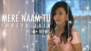 Mere Naam Tu | Zero | Female Cover | Shreya Jain | Vivart | Team Fotilo Feller