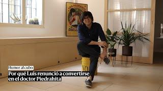 Por qué Luis renunció a convertirse en el doctor Piedrahita