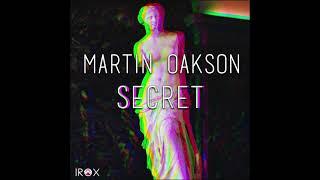 Martin Oakson - Secret