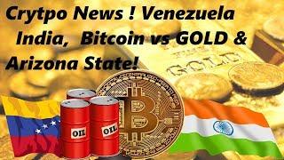 WORLD Crypto NEWS Bitcoin vs Gold, India & Venezuela,  Arizona State & DASH