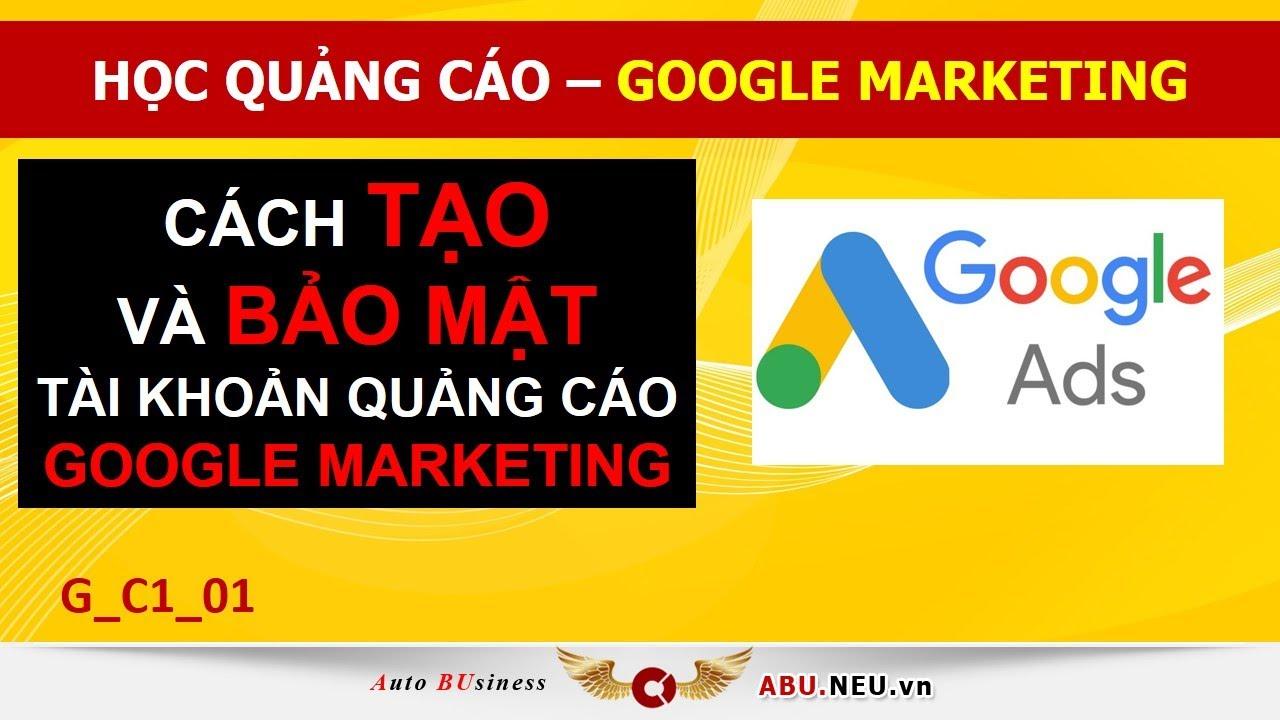 Cách tạo và bảo mật tài khoản quảng cáo Google Ads Marketing [ G_C1_01 ] – Mỹ Phạm VCCI