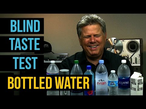 REAL BLIND TASTE TEST - Bottled Water