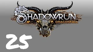 Let's Play Shadowrun : Dragonfall - Episode 25 - Let's Get Paid