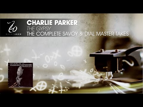 Charlie Parker - The Gypsy - The Complete Savoy & Dial Master Takes