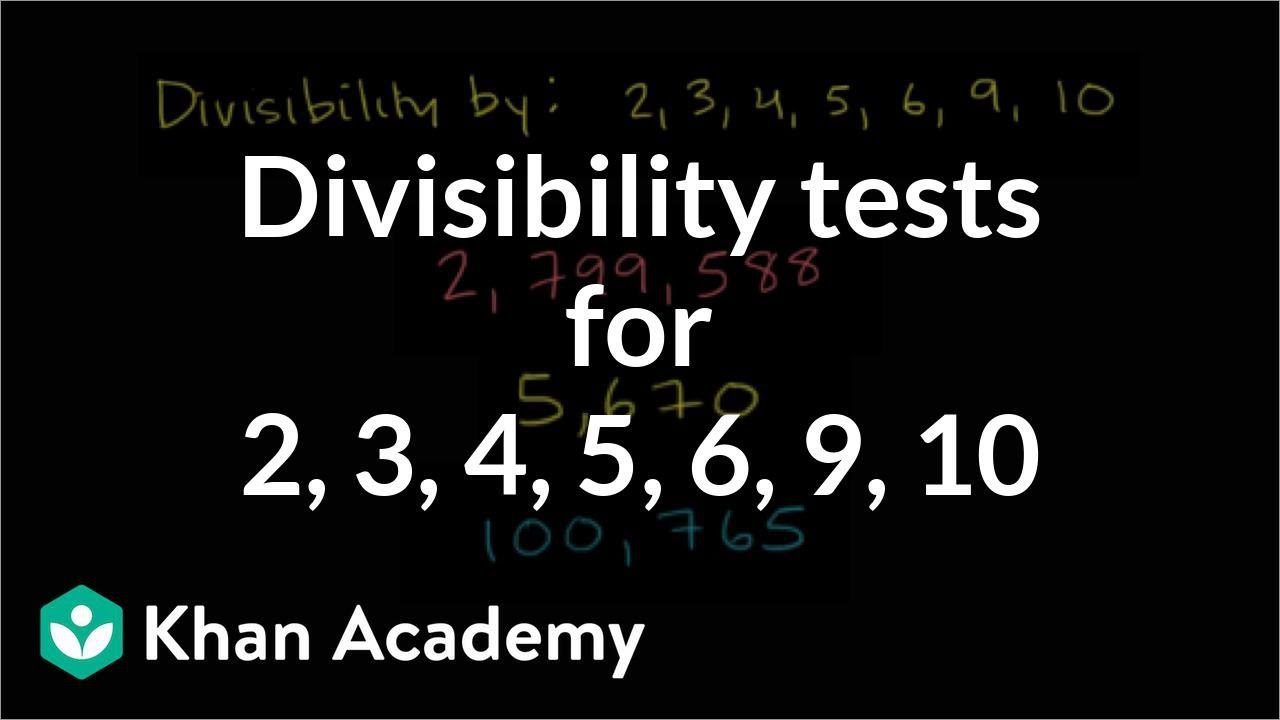 worksheet Divisibility Test Worksheet divisibility tests for 2 3 4 5 6 9 10 factors and multiples pre algebra khan academy youtube